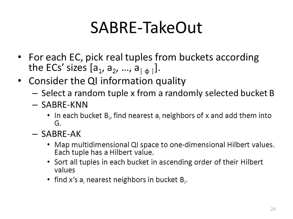 SABRE-TakeOut For each EC, pick real tuples from buckets according the ECs' sizes [a1, a2, …, a| φ |].